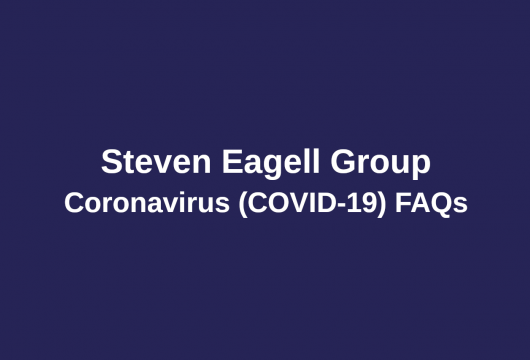 Steven Eagell Group Coronavirus (COVID-19) FAQs